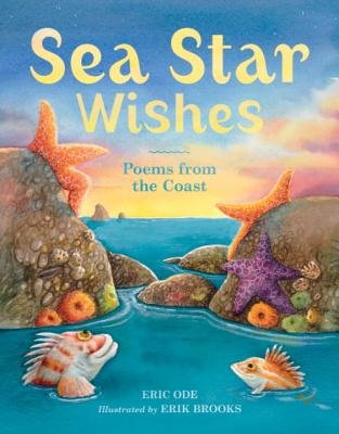 Sea Star Wishes: Poems from the Coast, Ode, Eric