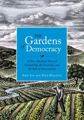 Image for The Gardens of Democracy: A New American Story of Citizenship, the Economy, and the Role of Government