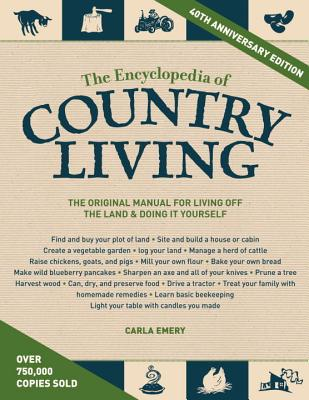 Image for The Encyclopedia of Country Living, 40th Anniversary Edition: The Original Manual for Living off the Land & Doing It Yourself