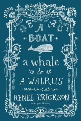 A Boat, a Whale & a Walrus: Menus and Stories, Erickson, Renee; Thomson, Jess