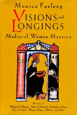 Image for Visions & Longings: Medieval Women Mystics