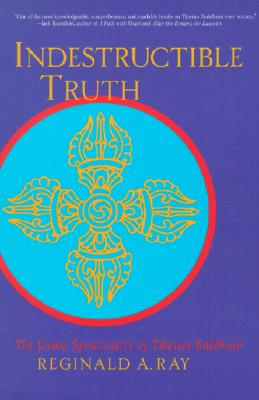 Image for Indestructible Truth: The Living Spirituality of Tibetan Buddhism