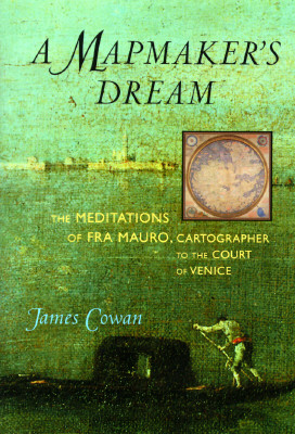 Image for A Mapmaker's Dream: The Meditations of Fra Mauro, Cartographer to the Court of Venice