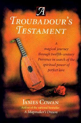 A Troubadour's Testament, Cowan, James