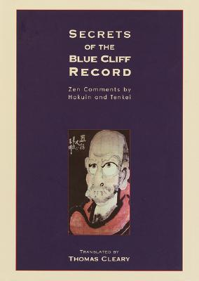 Image for Secrets of the Blue Cliff Record: With Explanations by Zen Master Tenkei