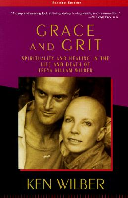 Image for Grace and Grit: Spirituality and Healing in the Life and Death of Treya Killam Wilber