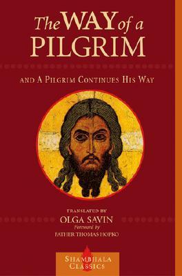 The Way of a Pilgrim and the Pilgrim Continues His Way, OLGA SAVIN