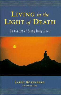 Image for Living in the Light of Death: On the Art of Being Truly Alive