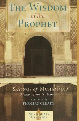 Image for The Wisdom of the Prophet: The Sayings of Muhammad