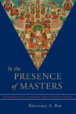 Image for In The Presence Of Masters: Wisdom from 30 Contemporary Tibetan Buddhist Teachers