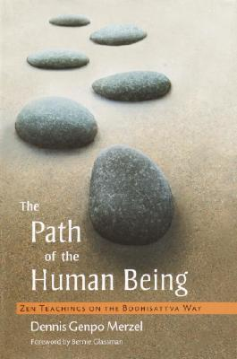 The Path of the Human Being: Zen Teacings on the Bodhisattva Way