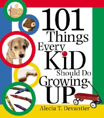 101 Things Every Kid Should Do Growing Up, Devantier