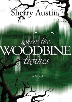 Image for Where the Woodbine Twines: A Novel (Signed First Edition)