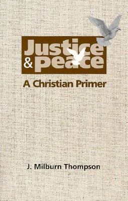 Image for Justice and Peace: A Christian Primer