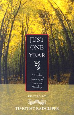 Just One Year: A Global Treasury of Prayer and Worship, Timothy Radcliffe