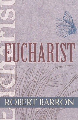 Image for Eucharist (Catholic Spirituality for Adults)