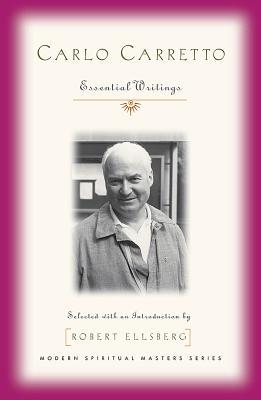 Carlo Carretto: Essential Writings (Modern Spiritual Masters), Carlo Carretto