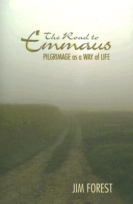 Image for Road to Emmaus: Pilgrimage As a Way of Life