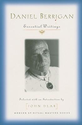 Daniel Berrigan: Essential Writings (Modern Spiritual Masters), Berrigan, Daniel