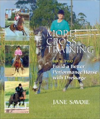 Image for More Cross-Training, Book Two: Build a Better Performance Horse with Dressage