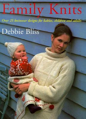 Image for Family Knits: Over 25 Knitwear Designs for Babies, Children and Adults