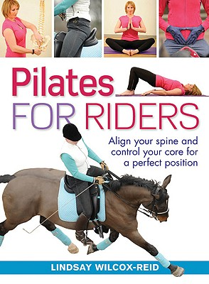 Image for Pilates for Riders: Align Your Spine and Control Your Core for a Perfect Position