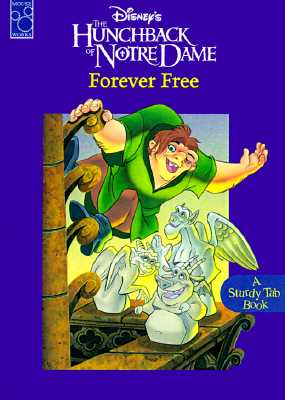 Image for Disney's the Hunchback of Notre Dame Forever Free (Sturdy Tab Book Series)