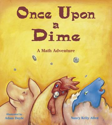 Image for Once Upon a Dime: A Math Adventure (Charlesbridge Math Adventures)