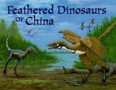 Image for Feathered Dinosaurs of China (Outstanding Science Trade Books for Students K-12 (Awards))