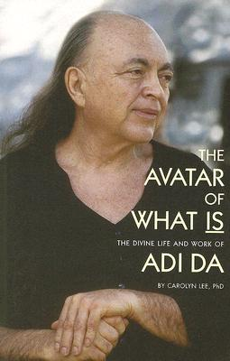 Image for The Avatar of What Is - The Divine Life and Work of Adi Da