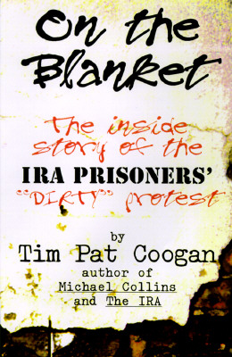 Image for On the Blanket: The Inside Story of the Ira Prisioners' 'Dirty' Protest