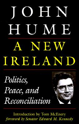 Personal Views: Politics, Peace and Reconciliation, John Hume