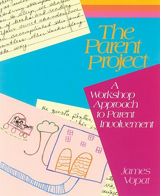 Image for Parent Project, The: A Workshop Approach to Parent Involvement