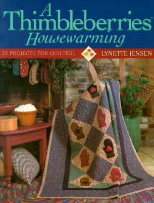 Image for A Thimbleberries Housewarming: 22 Projects for Quilters