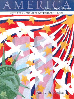 Image for America from the Heart: Quilters Remember September 11, 2001