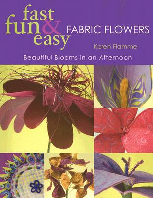 Image for FAST, FUN & EASY FABRIC FLOWERS