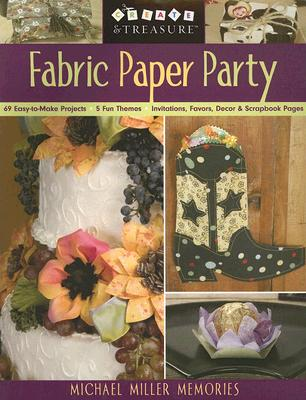 Image for Fabric Paper Party: 69 Easy-to-Make Projects; 5 Fun Themes; Invitations, Favors, Decor and Scrapbook Pages
