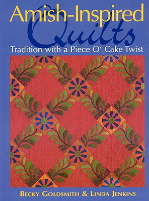 Image for Amish-Inspired Quilts: Tradition with a Piece O' Cake Twist (Piece O'cake)