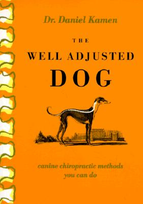 Image for The Well Adjusted Dog: Canine Chiropractic Methods You Can Do