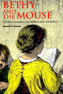 Image for Bethy and the Mouse: A Father Remembers His Children with Disabilities