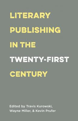 Image for Literary Publishing in the Twenty-First Century