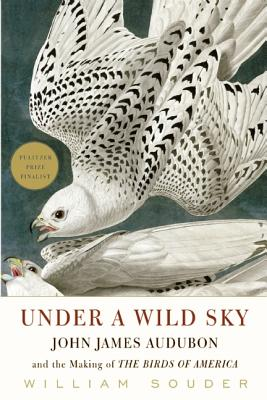 Image for Under a Wild Sky: John James Audubon and the Making of the Birds of America