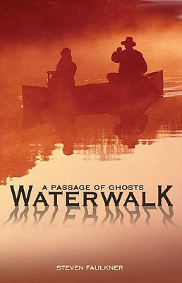 Waterwalk: A Passage of Ghosts, Faulkner, Stephen