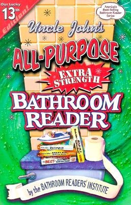 Image for Uncle John's All-Purpose Extra-Strength Bathroom Reader (Uncle John's Bathroom Reader #13)
