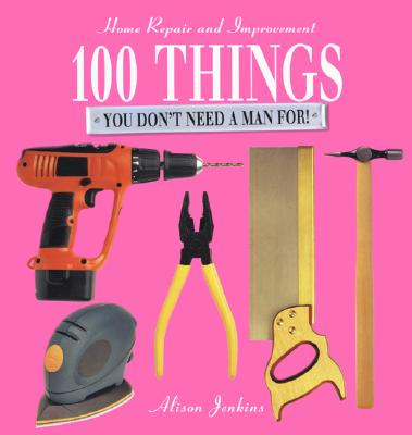 Image for 100 Things You Don't Need a Man For