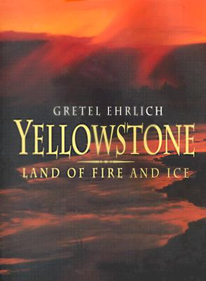 Image for YELLOWSTONE LAND OF FIRE AND ICE