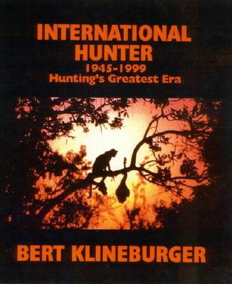 Image for International Hunter: 1945-1999 Hunting's Greatest Era