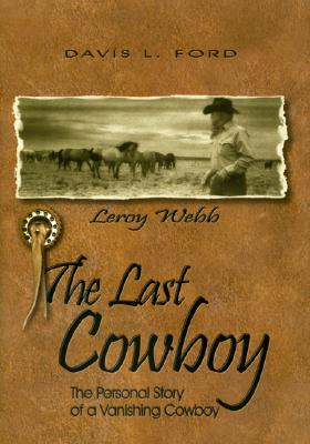 Image for The Last Cowboy: The Personal Story of a Vanishing Cowboy