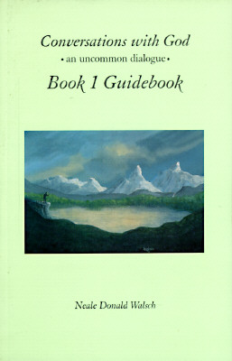 Conversations with God, Book 1 Guidebook: An Uncommon Dialogue, Neale Donald Walsch