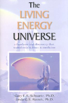 Image for Living Energy Universe - A Fundamental Discovery That Transforms Science & Medicine